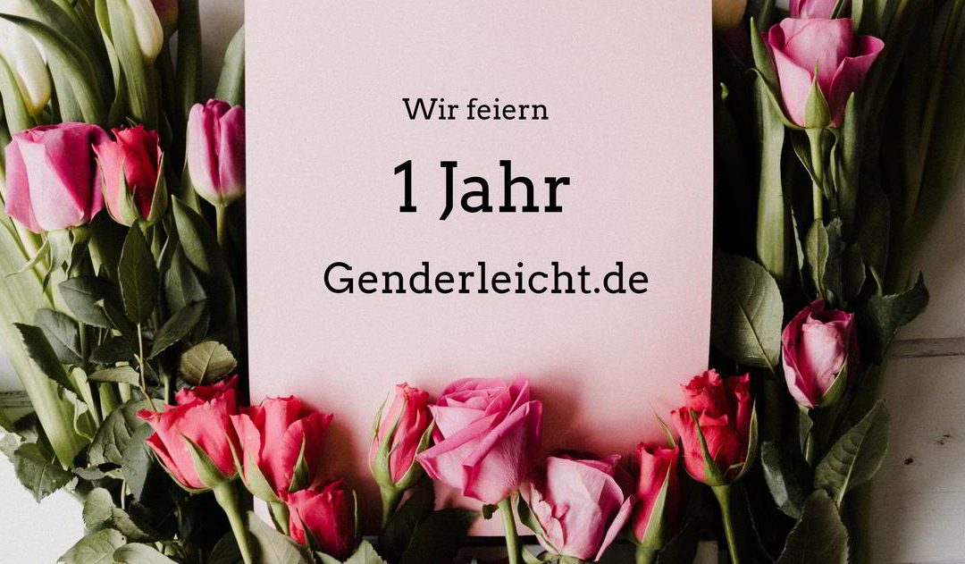 Genderleicht hat Geburtstag
